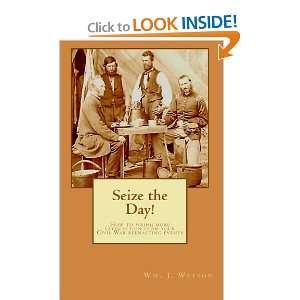 your Civil War reenacting events (9780977489237): Wm. J. Watson: Books