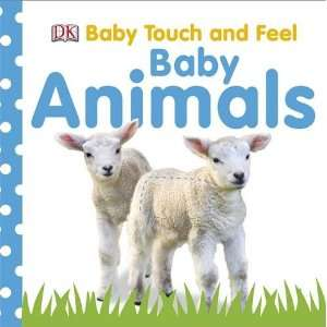 Animals (Baby Touch & Feel) (9781405336765): Dorling Kindersley: Books