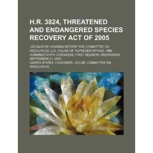 H.R. 3824, Threatened and Endangered Species Recovery Act