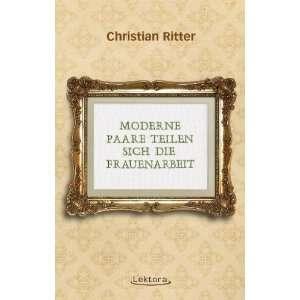 teilen sich die Frauenarbeit: .de: Christian Ritter: Bücher