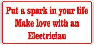 Funny Electrician bumper sticker for car, ute or van