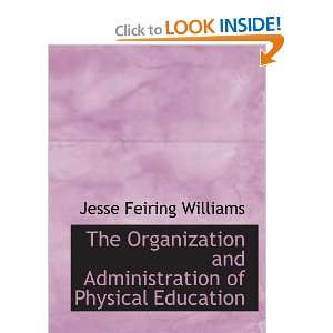of Physical Education (9780559274855): Jesse Feiring Williams: Books