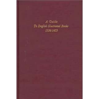 A Guide to English Illustrated Books, 1536 1603 2 Volume