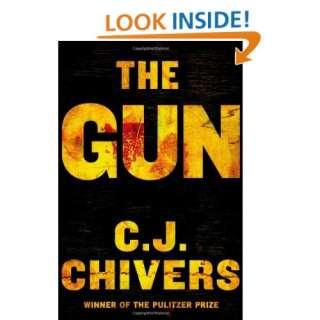 The Gun: C. J. Chivers: Books