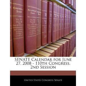 SENATE Calendar for June 27, 2008   110th Congress, 2nd