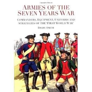 Armies of the Seven Years War Commanders, Equipment, Uniforms