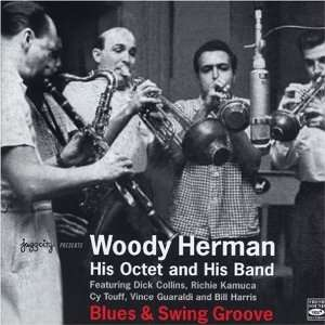 Blues & Swing Groove Woody Herman, His Octet & His Band Music