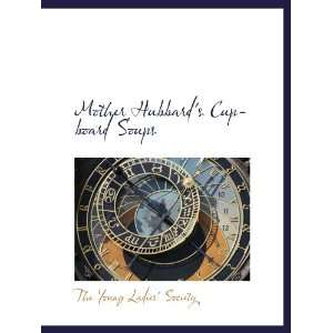 Mother Hubbards Cupboard Soups (9781140437864) The Young