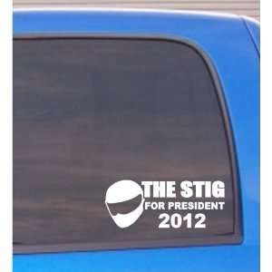 Stig for president 2012 funny Vinyl Die Cut Decal Sticker Automotive