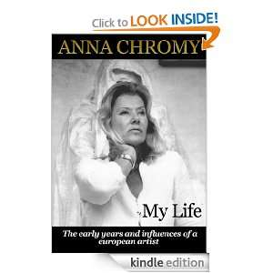 Anna Chromy My Life: Anna Chromy:  Kindle Store
