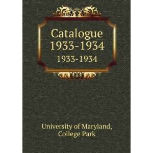 Catalogue. 1933 1934 College Park University of Maryland Books