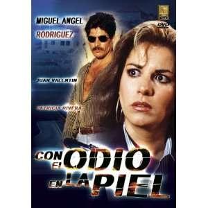 Con el Odio en la Piel Miguel Angel Rodriguez; Juan