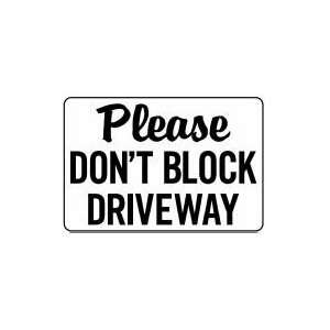 DONT BLOCK DRIVEWAY 14x20 Heavy Duty Plastic Sign