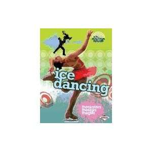 Ice Dancing (On the Radar   Dance) (9780761377658) Anna