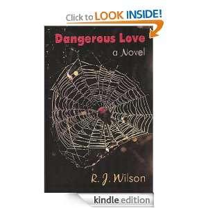 Dangerous Love: a Novel: R.J. Wilson:  Kindle Store