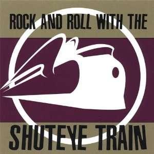 Rock & Roll With Shuteye Train Music