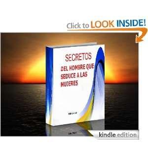 Secretos del hombre que seduce a las mujeres (Spanish Edition) Dino