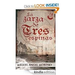La zarza de tres espinas (Spanish Edition) Miguel Angel Moreno