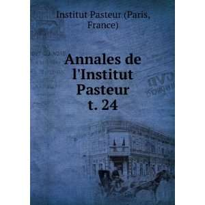 de lInstitut Past. t. 24 France) Institut Past (Paris Books