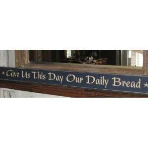 48 Decorative Wood Sign *Give Us This Day Our Daily Bread
