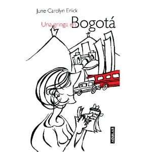 Una gringa en Bogota (Spanish Edition) (9789587045765