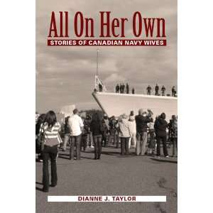 All on Her Own: Stories of Canadian Navy Wives