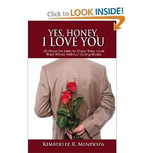 Yes Honey, I Love You! (9781105652226): Kimberlee Mendoza
