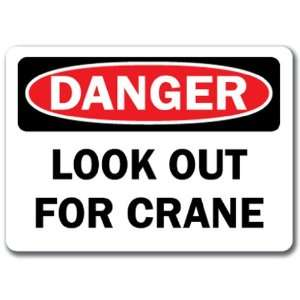 Danger Sign   Look Out For Crane   10 x 14 OSHA Safety