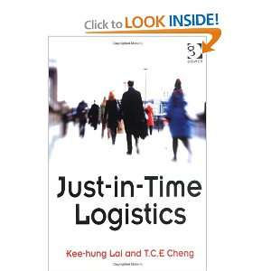 Just in Time Logistics (9780566089008) Kee hung Lai, T.C