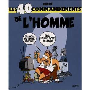 Les 40 commandements de lHomme (French Edition