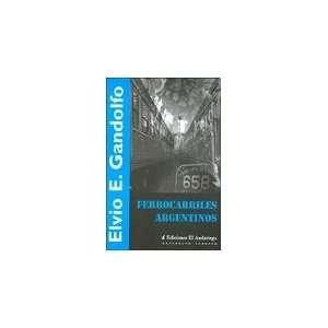 FERROCARRILES ARGENTINOS (9789872238483): ELVIO GANDOLFO