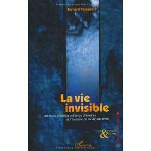de la vie sur terre (9782747532761): Bernard Teyssèdre: Books