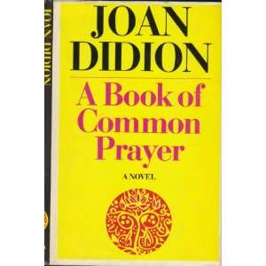 Book of Common Prayer Joan Didion 1977 Hardback Joan Didion Books