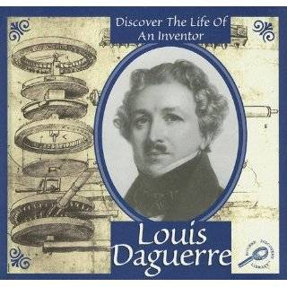 Louis Daguerre (Discover the Life of an Inventor II) by Don McLeese